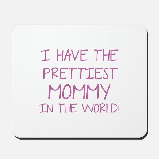 Prettiest Mommy In The World Mousepad