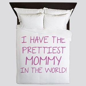 Prettiest Mommy In The World Queen Duvet