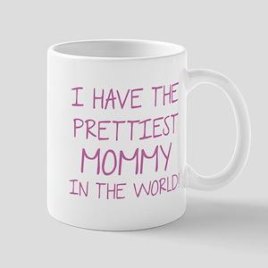 Prettiest Mommy In The World Mug