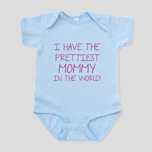 Prettiest Mommy In The World Infant Bodysuit