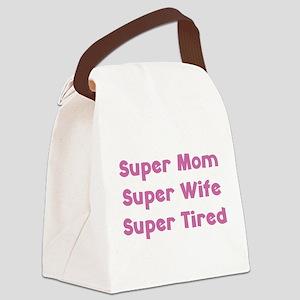 Super Mom Super Wife Super Tired Canvas Lunch Bag
