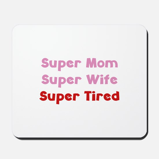 Super Mom Super Wife Super Tired Mousepad