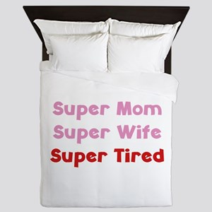 Super Mom Super Wife Super Tired Queen Duvet