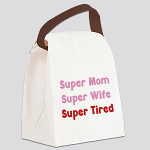 Super Mom Super Wife Super Tired Canvas Lunch Bag