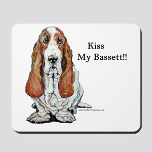 Kiss My Bassett!! Mousepad