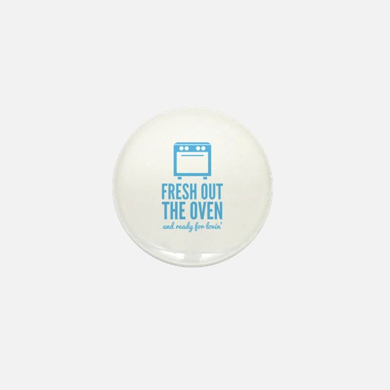 Fresh Out The Oven Mini Button