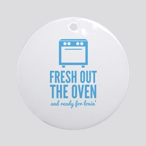 Fresh Out The Oven Ornament (Round)