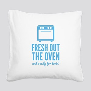 Fresh Out The Oven Square Canvas Pillow