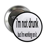 I'm Not Drunk, I'm Working On It 2.25
