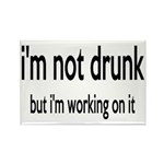 I'm Not Drunk, I'm Working On It Rectangle Magnet
