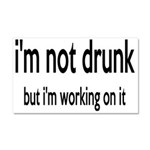 I'm Not Drunk, I'm Working On It Car Magnet 20 x 1