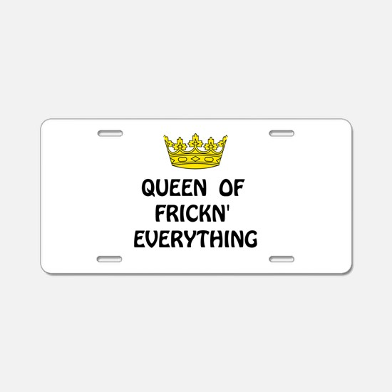 Queen Everything Aluminum License Plate