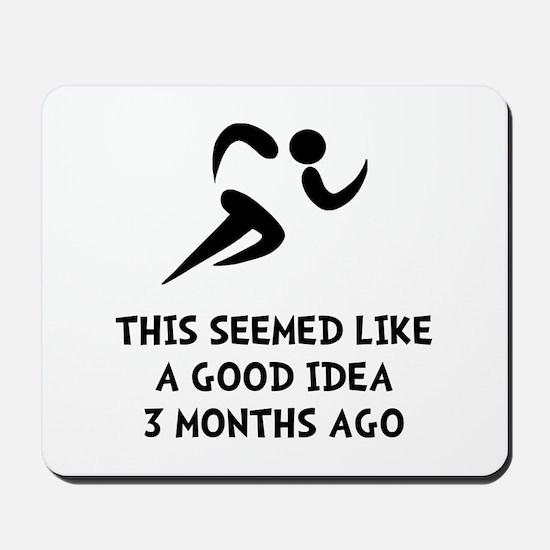 Seemed Good Idea Mousepad