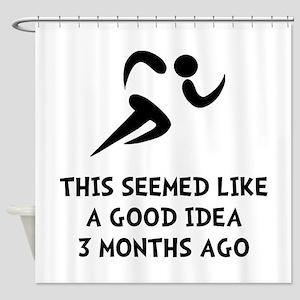 Seemed Good Idea Shower Curtain