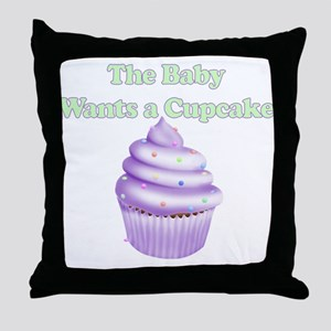 THE BABY WANTS A CUPCAKE PURPLE Throw Pillow