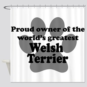 Proud Owner Of The Worlds Greatest Welsh Terrier S