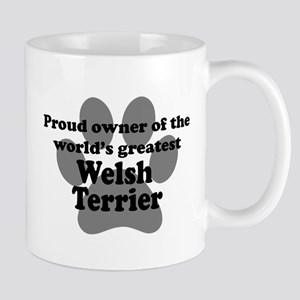 Proud Owner Of The Worlds Greatest Welsh Terrier M