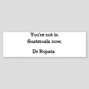 Dr Ropata Bumper Sticker