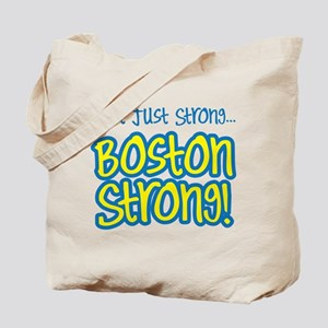 Not just strong...Boston Strong! Tote Bag