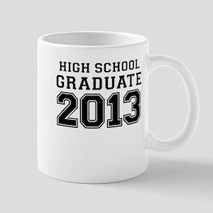 HIGH SCHOOL GRADUATE 2013 Mug