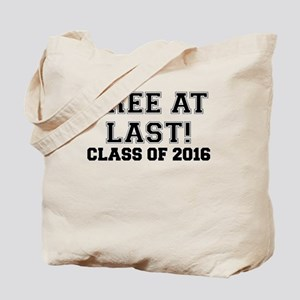 FREE AT LAST CLASS OF 2016 BLACK Tote Bag
