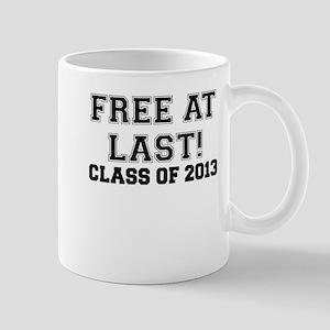 FREE AT LAST CLASS OF 2013 Mug