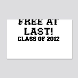 FREE AT LAST CLASS OF 2012 Wall Decal