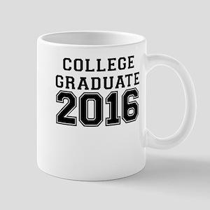 COLLEGE GRADUATE 2016 Mug