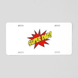 Super Dad! Aluminum License Plate