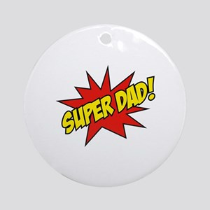 Super Dad! Ornament (Round)