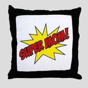 Super Mom! Throw Pillow