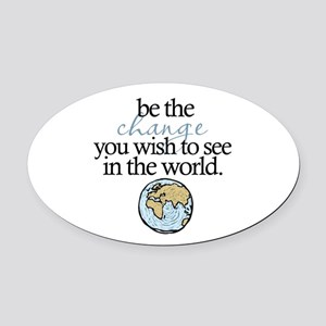 Be the change Oval Car Magnet