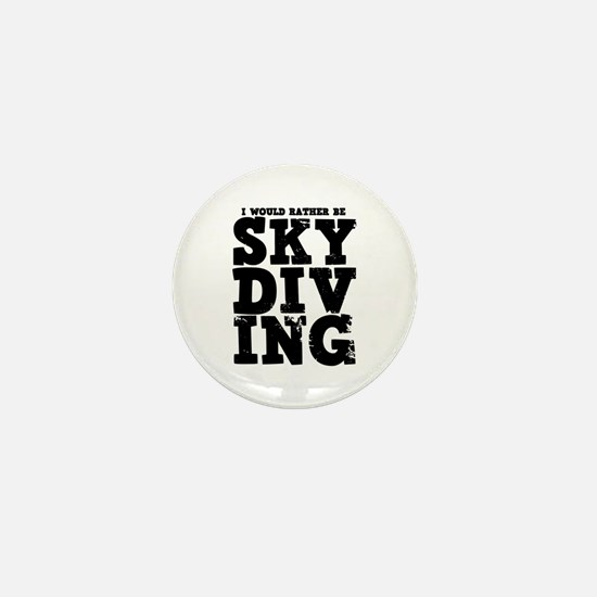 'Rather Be Skydiving' Mini Button