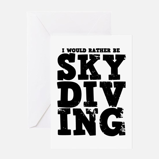 'Rather Be Skydiving' Greeting Card