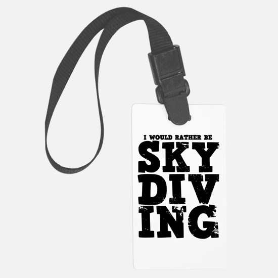 'Rather Be Skydiving' Luggage Tag