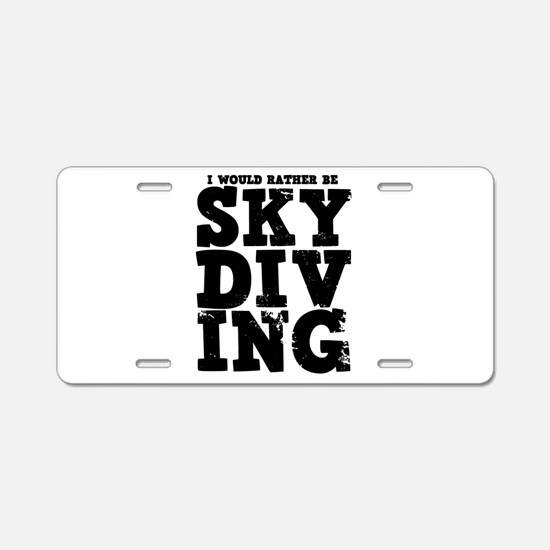 'Rather Be Skydiving' Aluminum License Plate