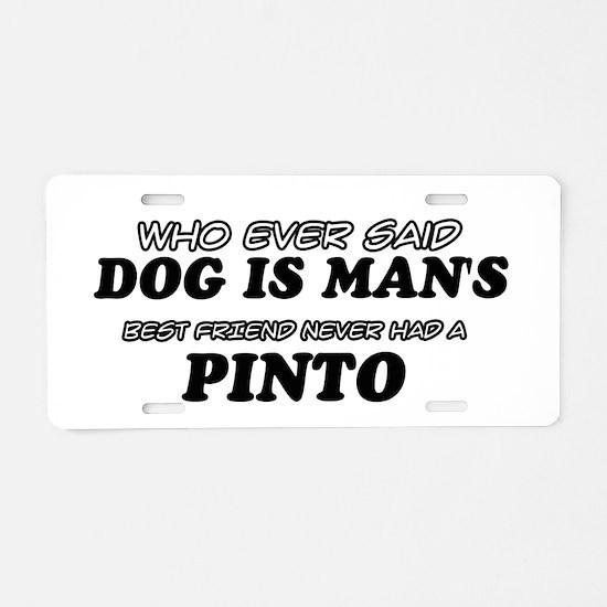 Pinto designs Aluminum License Plate