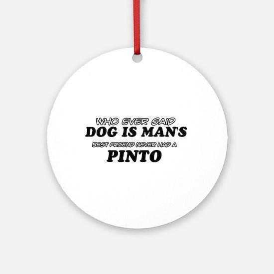 Pinto designs Ornament (Round)