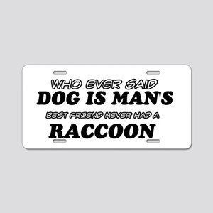 Raccoon designs Aluminum License Plate