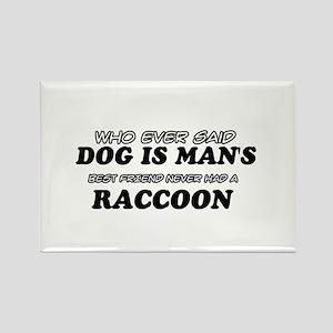 Raccoon designs Rectangle Magnet
