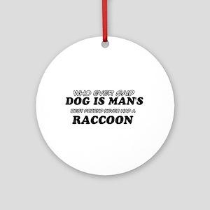 Raccoon designs Ornament (Round)