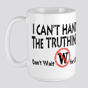 Can't Handle the Truthiness Large Mug