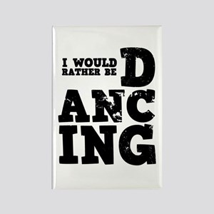 'Rather Be Dancing' Rectangle Magnet