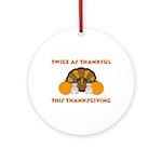 Twice Thankful Thanksgiving Ornament (Round)
