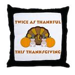 Twice Thankful Thanksgiving Throw Pillow
