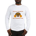 Twice Thankful Thanksgiving Long Sleeve T-Shirt