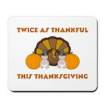 Twice Thankful Thanksgiving Mousepad