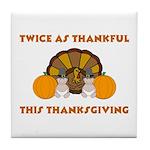 Twice Thankful Thanksgiving Tile Coaster
