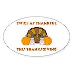 Twice Thankful Thanksgiving Oval Sticker