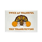 Twice Thankful Thanksgiving Rectangle Magnet